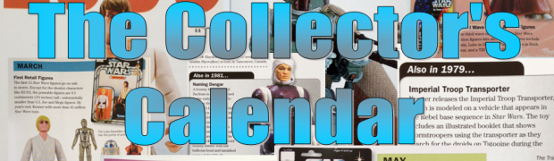 Rebels and Hasbro debuts now on The Collector's Calendar