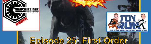 TOY RUN Epsiode 25: First Order Transmitting with Corey