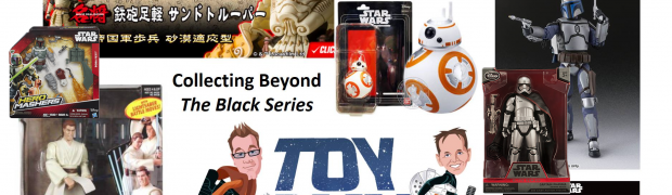 TOY RUN Episode 22: Beyond The Black Series - Other 6