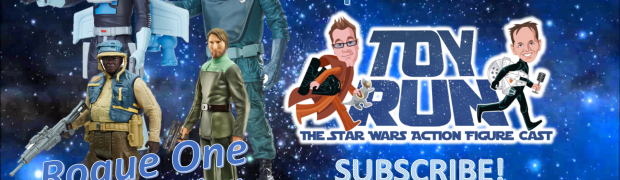 TOY RUN Episode 58 - Rogue One Wave 4 Review Show