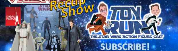TOY RUN Episode 76 Force Friday II Recap Show