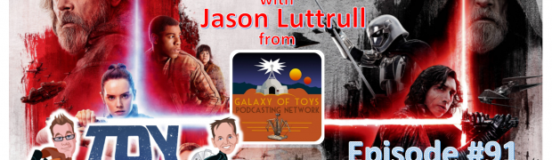 TOY RUN Episode 91: The Last Jedi Roundtable Discussion