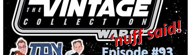 TOY RUN Episode 93: The Vintage Collection Retrospective