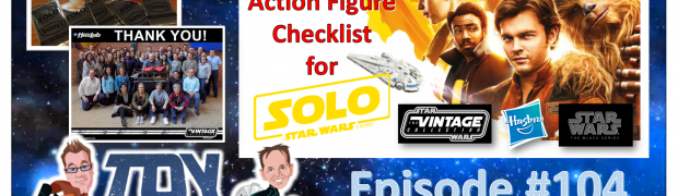 TOY RUN Episode 104 - What Han Solo Movie Figures Will Be Out Next Week?
