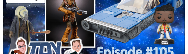 TOY RUN Episode 105 - More Reveals for SOLO Day