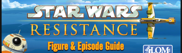 Star Wars: Resistance - Our Newest Guide