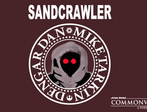 The Sandcrawler Episode #85 – We Have Spoken