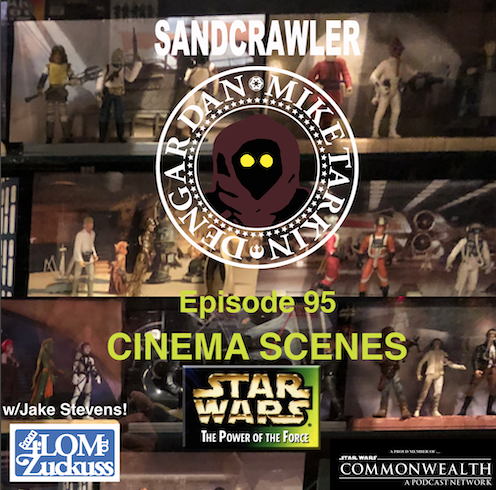 The Sandcrawler – Episode #95: Power of the Force Cinema Scenes