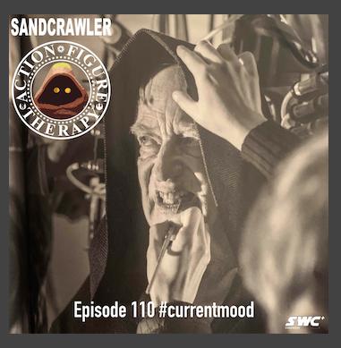 The Sandcrawler Podcast Episode #110: #CurrentMood